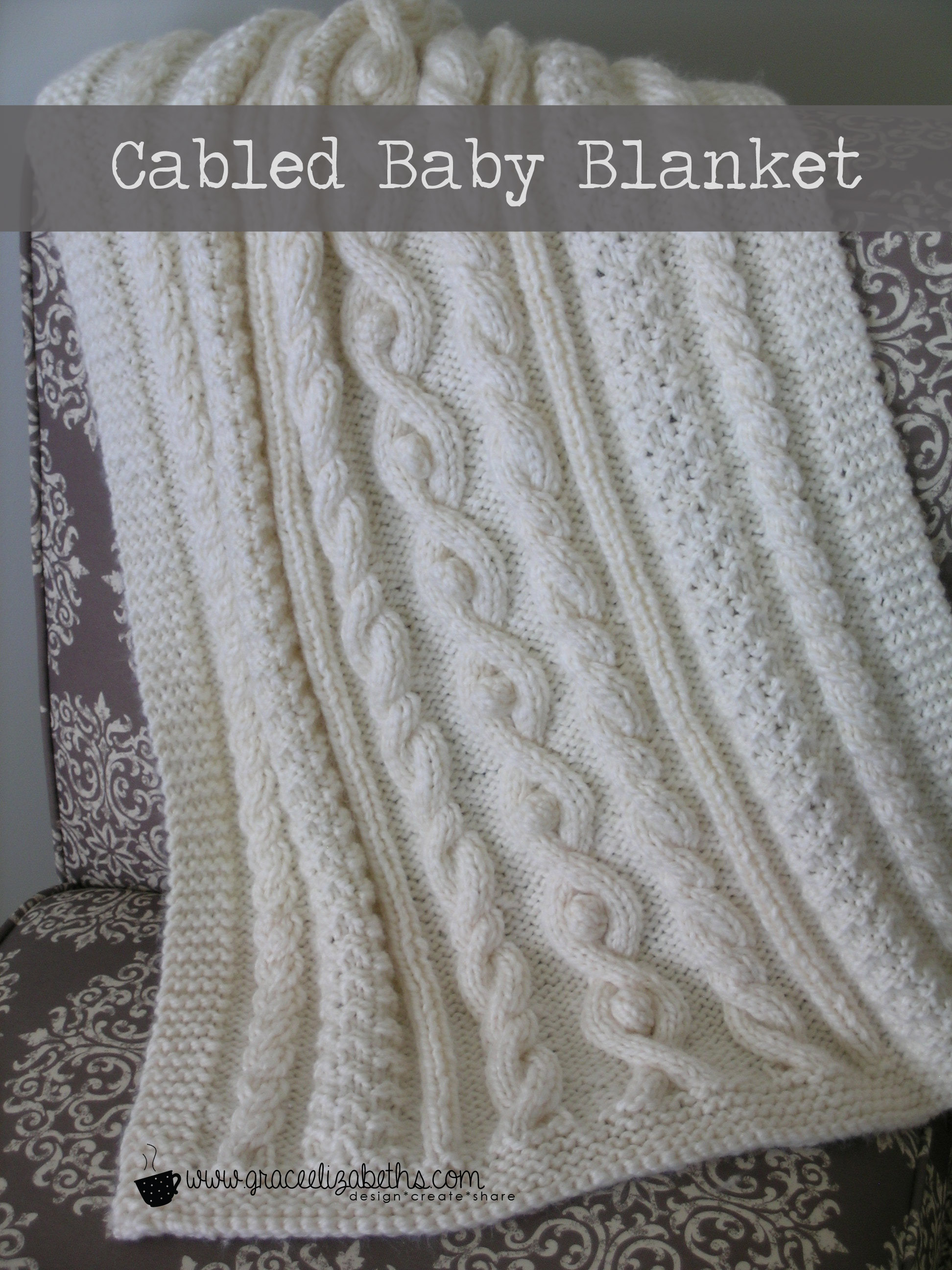 Crochet Cable Baby Blanket Pattern : Cabled Baby Blanket - Grace Elizabeths