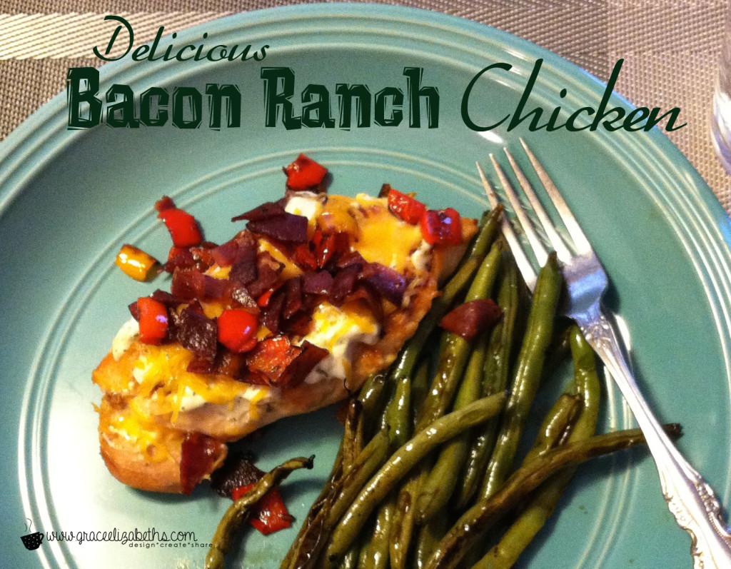 Delicious Bacon Ranch Chicken